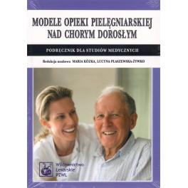 Modele opieki pielęgniarskiej nad chorym dorosłym-podręcznik dla studiów medycznych