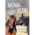 Mowa koni. Rozmowy z końmi w ich języku NOWOŚĆ