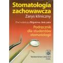 Stomatologia zachowawcza-zarys kliniczny. Podręcznik dla studentów stomatologii