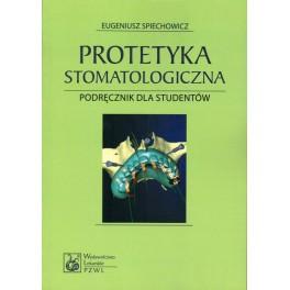 Protetyka stomatologiczna - podręcznik dla studentów stomatologii