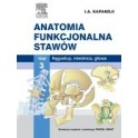 Anatomia funkcjonalna stawów. Tom 3. Kręgosłup, miednica, głowa