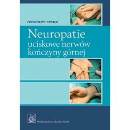 Neuropatie uciskowe nerwów kończyny górnej