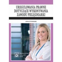 Uregulowania prawne dotyczące wykonywania zawodu pielęgniarki